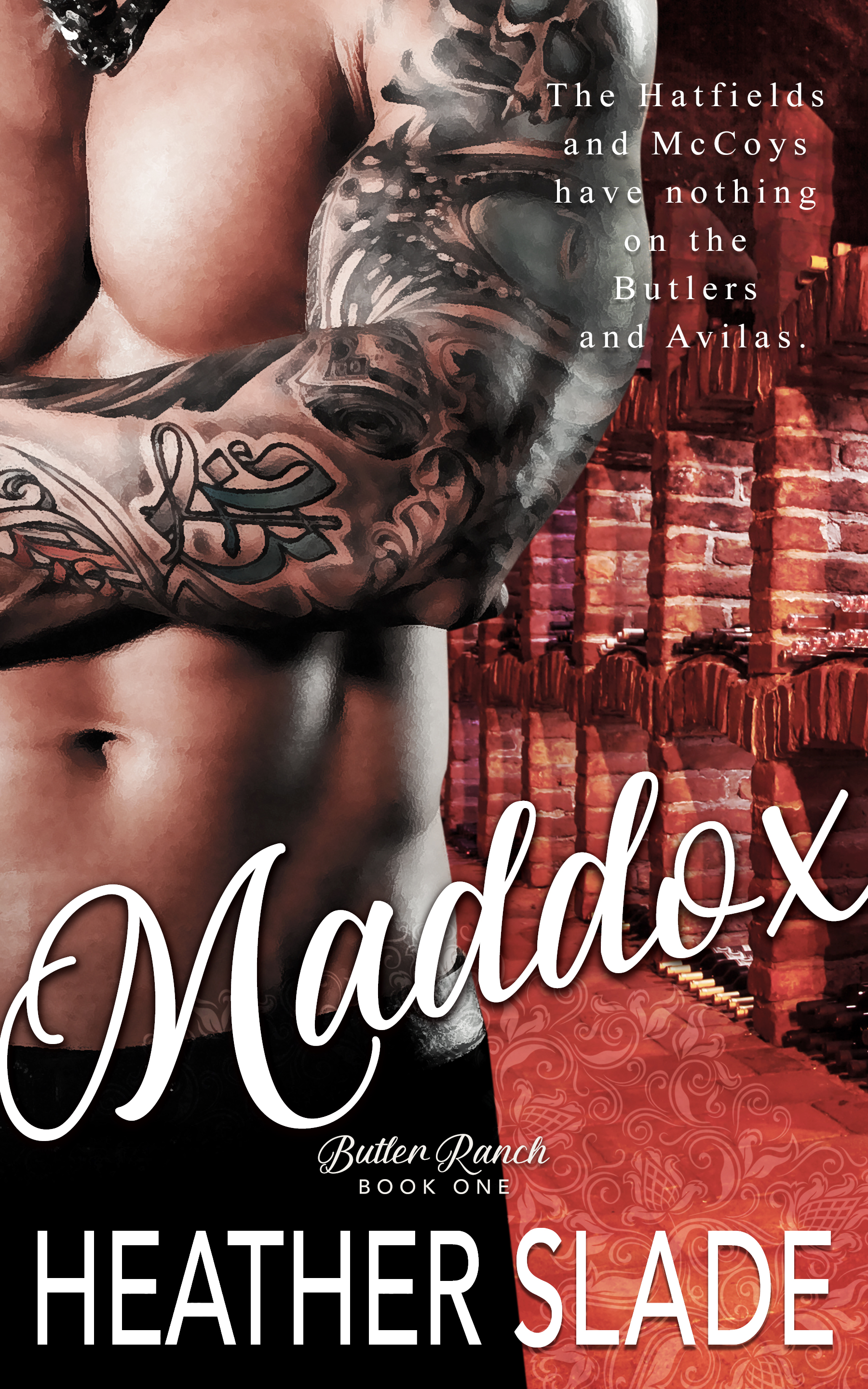 Maddox - the second book in the Butler Ranch Series by Heather Slade #romance #romanticsuspense #suspense #mystery #specialforces #military #marines #mercer #heatherslade #butlerranch #butlerranchseries #series #saga #wine #winery #wineries #vineyards #pasorobles #montecito #mi6 #kgb #kade #brodie #naughton #ainsley #mercer #k19securitysolutions #k19 #k19sss